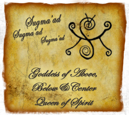 Faerie Tradition Goddess of the Above, Below and Center, Queen of Ether: Sugma'ad